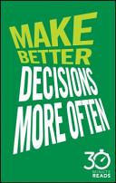Make Better Decisions More Often 30 Minu