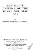 Garibaldi s Defence of the Roman Catholic Republic