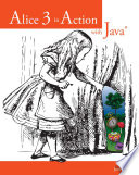Alice 3 in Action with JavaTM