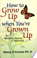 How To Grow Up When You Re Grown Up