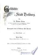 Geschichte der Stadt Pressburg: Beilagen zur Geschichte Pressburgs in der Zeit von 1300-1526