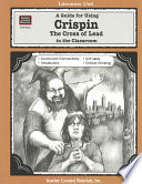 A Guide for Using Crispin  The Cross of Lead in the Classroom
