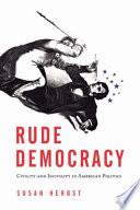 Rude Democracy
