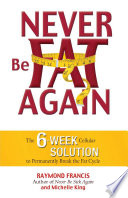 Never Be Fat Again