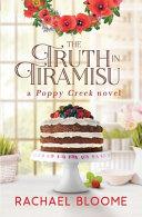 The Truth In Tiramisu A Poppy Creek Novel