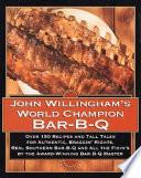 John Willingham s World Champion Bar B q
