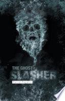The Ghost Slasher Cruel Father An Illiterate Dairyman Compared His Birth