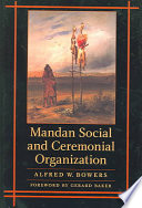 Mandan Social And Ceremonial Organization