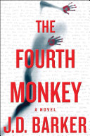The Fourth Monkey by J. D. Barker