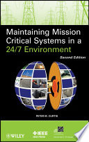 Maintaining Mission Critical Systems in a 24 7 Environment