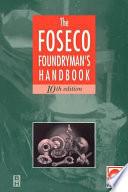 Foseco Foundryman s Handbook