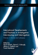 International Developments and Practices in Investigative Interviewing and Interrogation Volume 1: Victims and witnesses