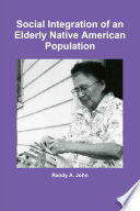 Social Integration of an Elderly Native American Population
