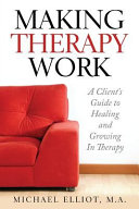 Making Therapy Work : in therapy -what am i supposed...