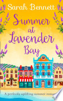 Summer at Lavender Bay  A fabulously feel good summer romance perfect for taking on holiday   Lavender Bay  Book 2
