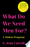 What Do We Need Men For  Book PDF