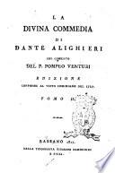 La Divina commedia di Dante Alighieri col comento del p. Pompeo Venturi edizione conforme al testo cominiano del 1727. Tomo 1.[-3.]