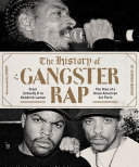 The History Of Gangster Rap : one of the most fascinating subgenres of any...