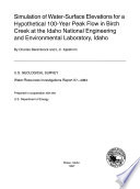 Simulation of Water surface Elevations for a Hypothetical 100 year Peak Flow in Birch Creek at the Idaho National Engineering and Environmental Laboratory  Idaho Book PDF