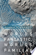 Worlds Fantastic  Worlds Familiar