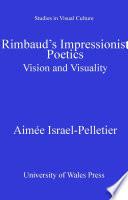 Rimbaud s Impressionist Poetics