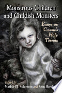 Monstrous Children and Childish Monsters Fascination For Film Audiences For Decades Numerous