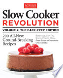 Slow Cooker Revolution Volume 2  The Easy Prep Edition