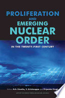 Proliferation and Emerging Nuclear Order in the Twenty first Century