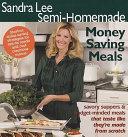 Sandra Lee Semi Homemade Money Saving Meals