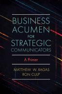 Business acumen for strategic communicators : a primer /