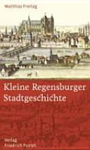 Kleine Regensburger Stadtgeschichte