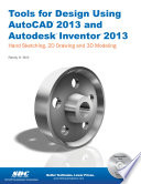 Tools For Design Using Autocad 2013 And Autodesk Inventor 2013