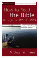 How to Read the Bible Through the Jesus Lens