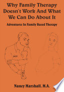 Why Family Therapy Doesn't Work And What We Can Do About It : about it is workbook – for both...