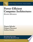 Power Efficient Computer Architectures