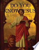 Do You Know Jesus