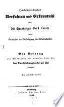 Handelsgerichtliches Verfahren und Erkenntniss u ̈ber die Hamburger Bark Louise wegen Verdachts der Betheiligung im Sklavenhandel