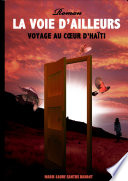 LA VOIE D'AILLEURS, Au coeur d'Haïti