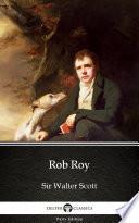 Rob Roy by Sir Walter Scott - Delphi Classics (Illustrated)