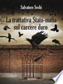 La trattativa Stato mafia sul carcere duro  I governi Andreotti e Amato  tra riforme eversive e cedimento