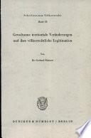 Gewaltsame territoriale Veränderungen und ihre völkerrechtliche Legitimation