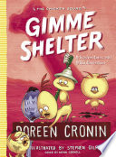 "Gimme Shelter : this ""lip-bitingly funny"" (school library journal) chapter book..."