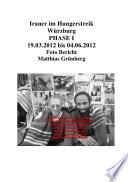Iraner im Hungerstreik Würzburg PHASE I 19.03.2012 bis 04.06.2012 Foto Bericht Matthias Grünberg