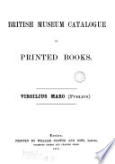 British museum Catalogue of Printed books Virgilius Maro (Publius)