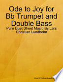 Ode to Joy for Bb Trumpet and Double Bass - Pure Duet Sheet Music By Lars Christian Lundholm
