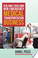 Building Your Own Non Emergency Medical Transportation Business