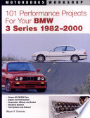 101 Performance Projects For Your Bmw 3 Series 1982 2000