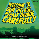 Welcome to Our Village Please Invade Carefully