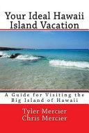 Your Ideal Hawaii Island Vacation