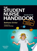 The Student Nurse Handbook E-Book : into and survive a pre-registration nursing course....